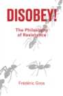 Disobey! : A Philiosophy of Resistance - Book