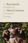 Born Jewish : A Childhood in Occupied Europe - Book