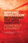 War and Revolution : Rethinking the Twentieth Century - Book