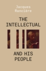 The Intellectual and His People : Staging the People Volume 2 - Book