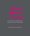 Pink House Living : For People Cheating on Fashion with Furniture - Book