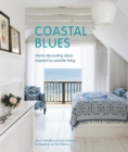 Coastal Blues : Home Decorating Ideas Inspired by Seaside Living - Book
