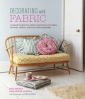 Decorating with Fabric : Hundreds of Ideas for Window Treatments, Bed Linens, Pillows, Slipcovers and Lampshades - Book
