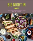 Big Night In : Delicious Themed Menus to Cook & Eat at Home - Book