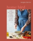 Home Bird : Simple, Low-Waste Recipes for Family and Friends - Book
