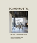 Scandi Rustic : Creating a Cozy & Happy Home - Book