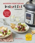 Modern Vegetarian Instant Pot (R) Cookbook : 101 Veggie and Vegan Recipes for Your Multi-Cooker - Book