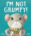 I'm Not Grumpy! - Book