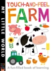 Touch-and-Feel Farm : A Fun-Filled Book of Learning - Book