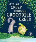 Let's All Creep Through Crocodile Creek - Book