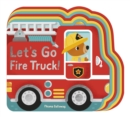 Let's Go, Fire Truck! - Book