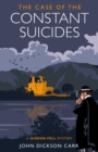 The Case of the Constant Suicides : A Gideon Fell Mystery - eBook