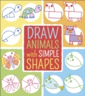 Draw Animals with Simple Shapes - Book