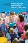 Early Language Learning and Teacher Education : International Research and Practice - Book