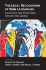 The Legal Recognition of Sign Languages : Advocacy and Outcomes Around the World - Book