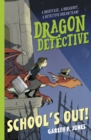 Dragon Detective: School's Out! - Book
