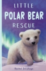Little Polar Bear Rescue - Book