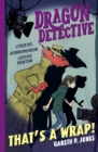 Dragon Detective: That's A Wrap! - Book