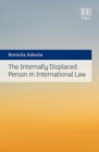 The Internally Displaced Person in International Law - eBook