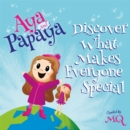 AYA and PAPAYA Discover What Makes Everyone Special - Book