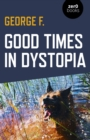 Good Times in Dystopia - Book