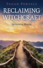 Pagan Portals - Reclaiming Witchcraft - Book