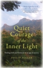 Quiet Courage of the Inner Light : Finding faith and fortitude in an age of anxiety - Book