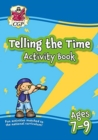 New Telling the Time Activity Book for Ages 7-9: perfect for home learning - Book