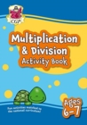 New Multiplication & Division Maths Activity Book for Ages 6-7: perfect for home learning - Book