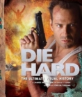 Die Hard: The Ultimate Visual History - Book
