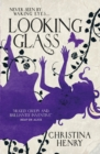 Looking Glass : A Christina Henry Alice novel - eBook