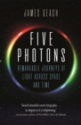 Five Photons : Remarkable Journeys of Light Across Space and Time - Book
