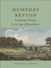 Humphry Repton : Landscape Design in an Age of Revolution - Book