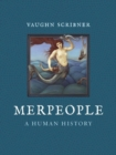 Merpeople : A Human History - Book
