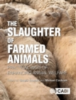 The Slaughter of Farmed Animals : Practical ways of enhancing animal welfare - Book