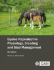 Equine Reproductive Physiology, Breeding and Stud Management - Book