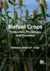Biofuel Crops : Production, Physiology and Genetics - eBook