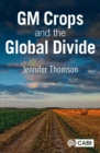 GM Crops and the Global Divide - Book