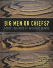 Big Men or Chiefs? : Rondel Builders of Neolithic Europe - Book
