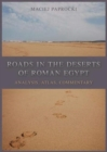 Roads in the Deserts of Roman Egypt : Analysis, Atlas, Commentary - Book