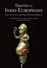 Tracing the Indo-Europeans : New evidence from archaeology and historical linguistics - eBook