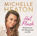 Hot Flush : Motherhood, the Menopause and Me - eAudiobook