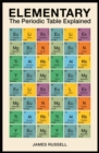 Elementary : The Periodic Table Explained - Book