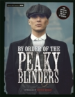 By Order of the Peaky Blinders : The Official Companion to the Hit TV Series - Book