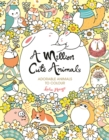 A Million Cute Animals : Adorable Animals to Colour - Book