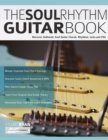 The Soul Rhythm Guitar Book : Discover Authentic Soul Guitar Chords, Rhythms, Licks and Fills - Book