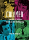 Columbo : A Rhetoric of Inquiry with Resistant Responders - Book