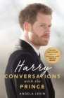 Harry: Conversations with the Prince - INCLUDES EXCLUSIVE ACCESS & INTERVIEWS WITH PRINCE HARRY - Book
