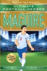 Maguire (Ultimate Football Heroes - International Edition) - includes the World Cup Journey! - eBook
