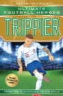 Trippier (Ultimate Football Heroes - International Edition) - includes the World Cup Journey! - eBook